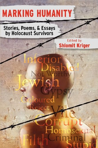 Marking Humanity: Stories, Poems, & Essays by Holocaust Survivors: Soul Inscriptions Press