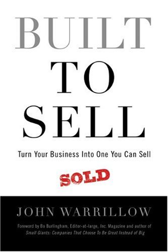 9780986480300: Built to Sell: Turn Your Business Into One You Can Sell