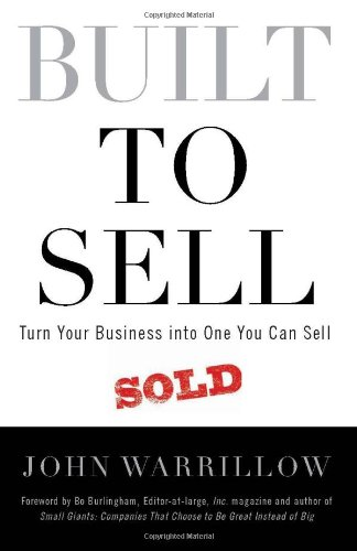 9780986480317: Built to Sell: Turn Your Business Into One You Can Sell