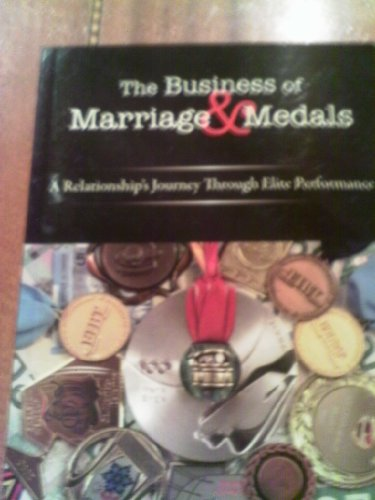9780986483301: The Business of Marriage & Medals (The Business of Marriage Medals, Volume 1)