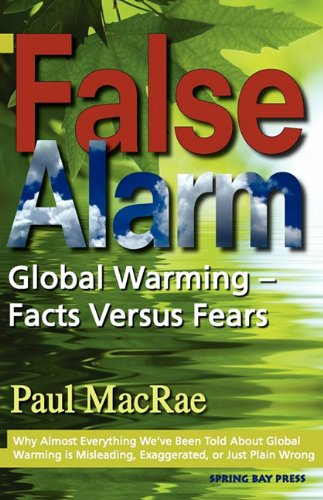 9780986486203: False Alarm: Global Warming -- Facts Versus Fears