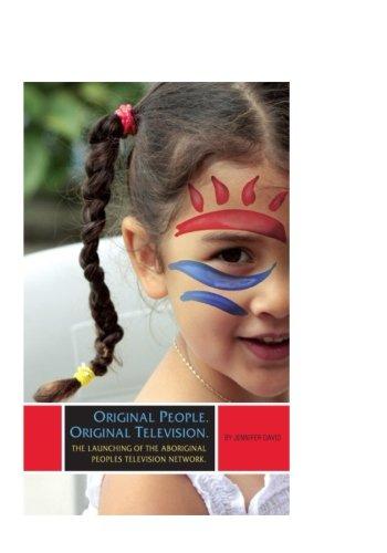 9780986490101: Original People. Original Television.: The Launch of the Aboriginal Peoples Television Network