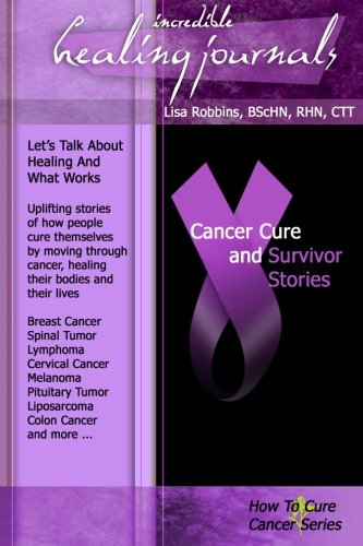 9780986490279: Cancer Cure and Survivor Stories