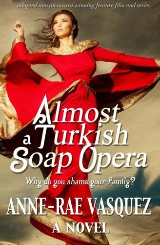 9780986492105: Almost a Turkish Soap Opera (Volume 1)