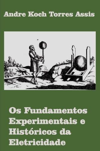 9780986492617: Os Fundamentos Experimentais e Históricos da Eletricidade