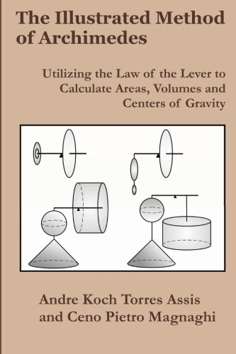9780986492679: The Illustrated Method of Archimedes: Utilizing the Law of the Lever to Calculate Areas, Volumes, and Centers of Gravity
