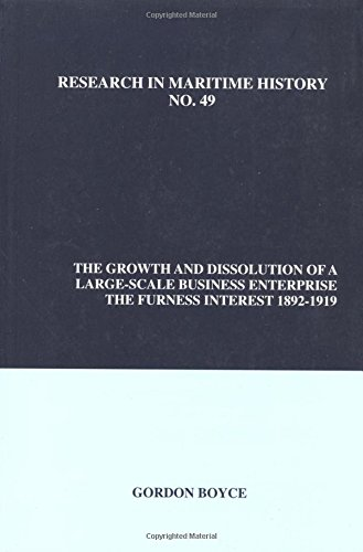 The Growth and Dissolution of a Large- Scale Business Enterprise: The Furness Interest, 1892-1919 (...