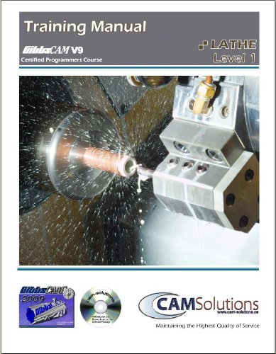 9780986508011: GibbsCAM 2009/10 Lathe Level 1 Training Manual
