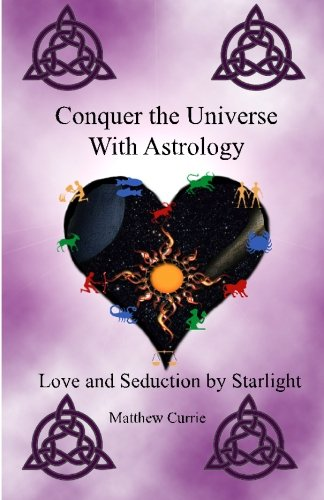 9780986510267: Conquer The Universe With Astrology