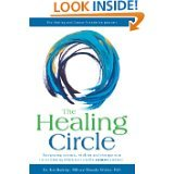 The Healing Circle Integrating Science, Wisdom and Compassion in Reclaiming Wholeness on the Cancer