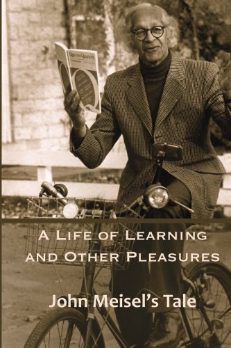 A Life of Learning and Other Pleasures: John Meisel's Tale: Meisel, John