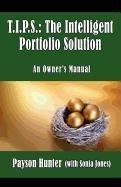 9780986568343: T.I.P.S.: The Intelligent Portfolio Solution