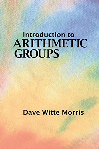 9780986571602: Introduction to Arithmetic Groups