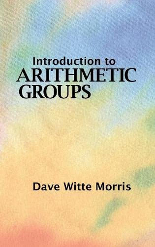 9780986571619: Introduction to Arithmetic Groups