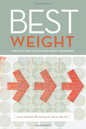 9780986588907: Best Weight: A Practical Guide to Office-Based Obesity Management