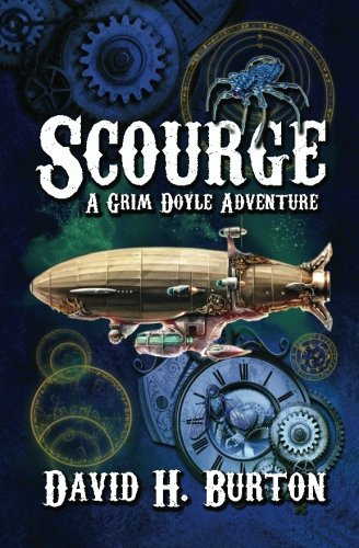 Scourge: A Grim Doyle Adventure (098659413X) by David H. Burton