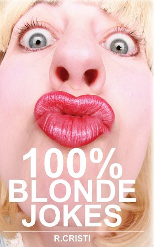 9780986600418: 100% Blonde Jokes: The Best Dumb, Funny, Clean, Short and Long Blonde Jokes Book