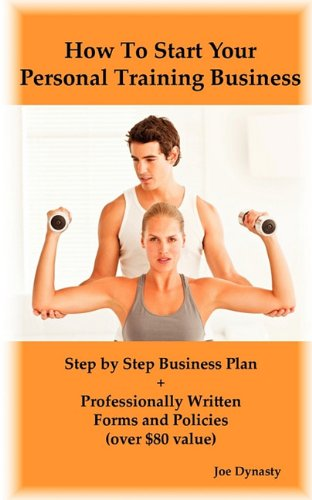 How To Start Your Personal Training Business: Dynasty, Joe