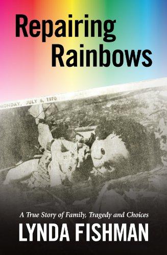 Repairing Rainbows: A True Story of Family,: Lynda Fishman