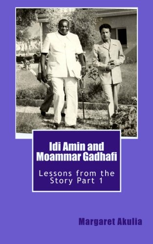 9780986614934: Idi Amin and Moammar Gadhafi: Lessons from the Story