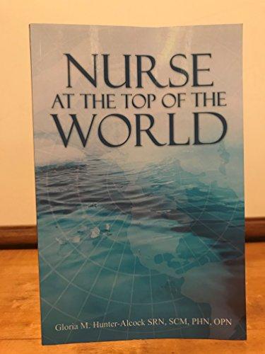 Nurse at the Top of the World: Hunter-Alcock, Gloria
