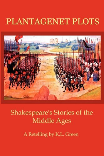 9780986644146: Plantagenet Plots: Shakespeare's Stories of the Middle Ages