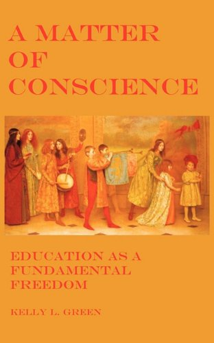 9780986644153: A Matter of Conscience: Education as a Fundamental Freedom