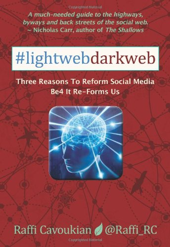9780986644610: Lightweb Darkweb: Three Reasons To Reform Social Media Before It Re-Forms Us