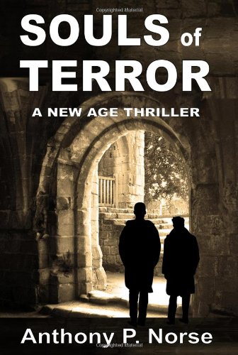 Souls of Terror - A New Age Thriller: Norse, Anthony P.