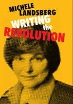 Writing the Revolution: Landsberg, Michelle