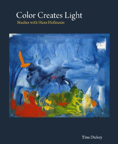 Color Creates Light, Studies with Hans Hofmann: Dickey, Tina