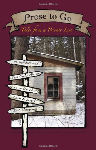 Prose to Go : Tales from a Private List: Barbara Florio Graham; Fred Desjardins; Irene Davis