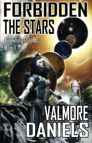 9780986659348: Forbidden The Stars: The Interstellar Age Book 1