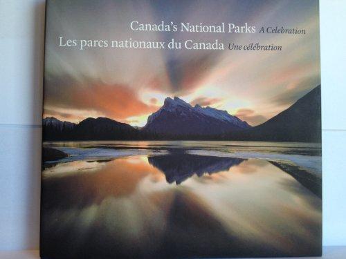 Canada's National Parks: A Celebration = Les: s/a
