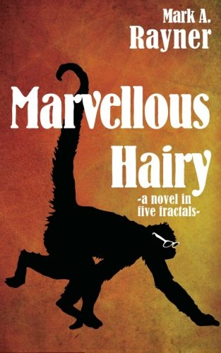 9780986662706: Marvellous Hairy: -a novel in five fractals-
