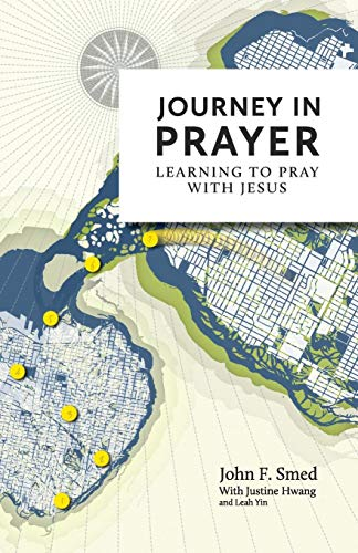 Journey in Prayer: Learning to Pray with: John F Smed