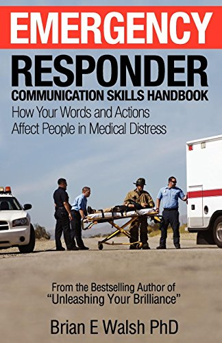 9780986665509: Emergency Responder Communication Skills Handbook: How Your Words and Actions Affect People in Medical Distress