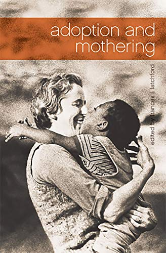 9780986667152: Adoption and Mothering