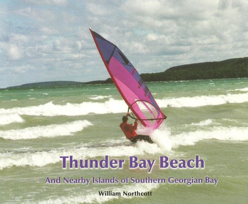 Thunder Bay Beach and Nearby Islands of Southern Georgian Bay: Northcott, Bill