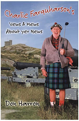 9780986690303: Charlie Farquharson's Vews & Mews about Yer News