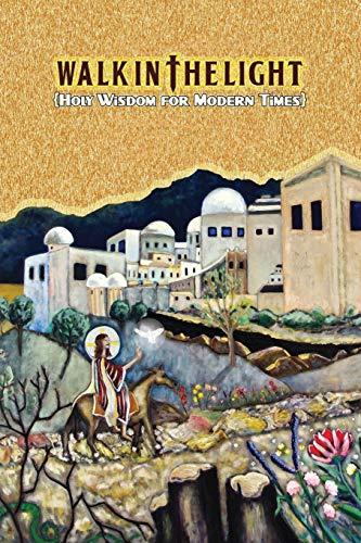 Walk in the Light: Holy Wisdom for Modern Times: Andrew Osta
