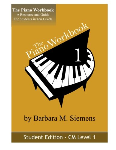 9780986703119: The Piano Workbook-Level 1CM: A Resource and Guide for Students in Ten Levels (The Piano Workbook Series)