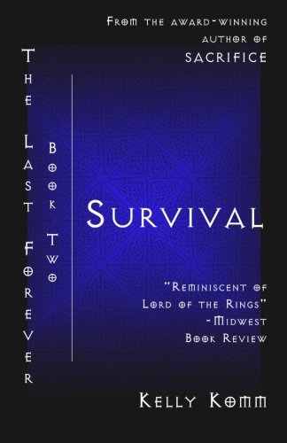 Survival Book Two The Last Forever: Kelly Komm