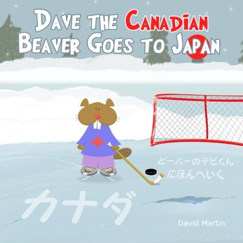 9780986719431: Dave the Canadian Beaver Goes to Japan
