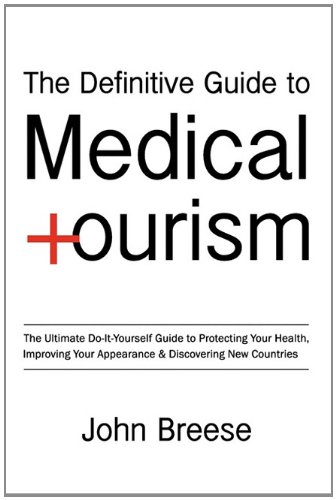 9780986720901: The Definitive Guide To Medical Tourism