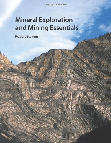Mineral Exploration and Mining Essentials: Stevens, Robert Allan