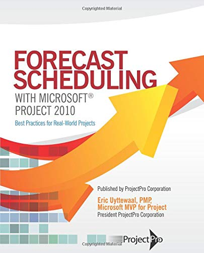 9780986733901: Forecast Scheduling with Microsoft Project 2010
