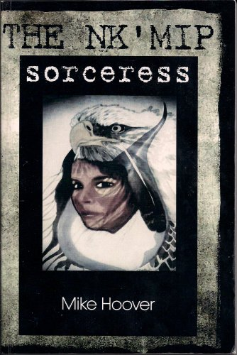 The Nk'mip Sorceress: Hoover, Mike