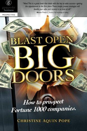 9780986744808: Blast Open Big Doors: How to Prospect Fortune 1000 Companies.