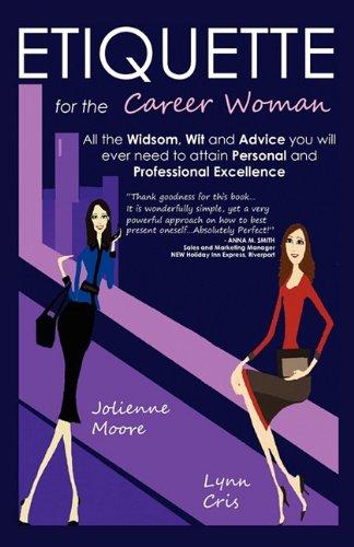 Etiquette for the Career Woman: Jolienne Moore, Lynn Cris